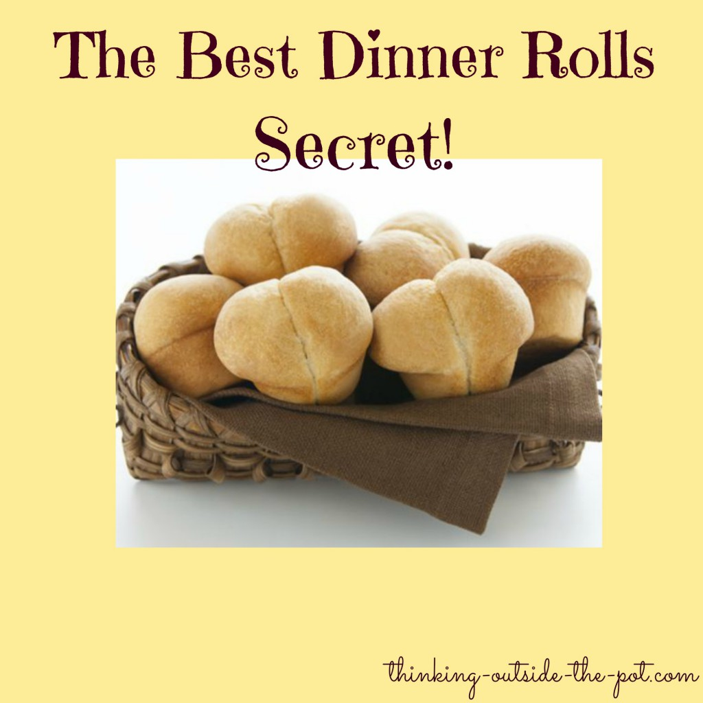 The Best Dinner Rolls Secret Thinking Outside The Pot