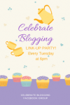 CELEBRATE BLOGGING LINK-UP PARTY EVERY TUESDAY